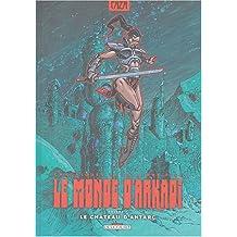 MONDE D'ARKADI T07 : LE CHÂTEAU D'ANTARC