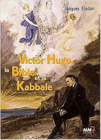 Livre Victor Hugo, la Bible et la Kabbale pdf epub