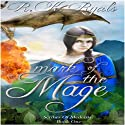 Mark of the Mage: The Scribes of Medeisia, Volume 1 Audiobook by R. K. Ryals Narrated by Valerie Gilbert