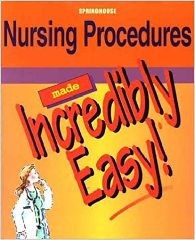 Nursing Procedures Made Incredibly Easy! by Springhouse (2002-01-15)