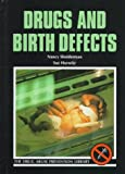 Drugs and Birth Defects, Nancy Shniderman and Sue Hurwitz, 0823926214