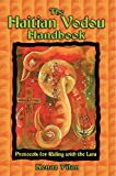 Front cover for the book The Haitian Vodou Handbook: Protocols for Riding with the Lwa by Kenaz Filan