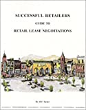 Successful Retailers Guide to Retail Lease Negotiations, , 0970538502