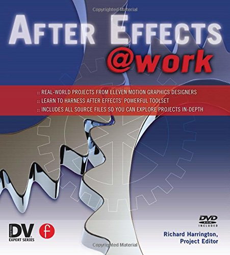 After Effects @ Work: DV Expert Series by Brand: Focal Press