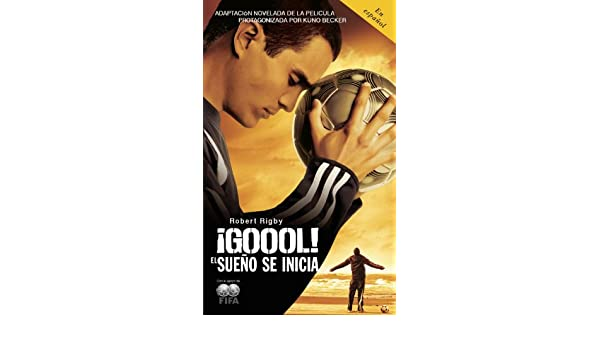 Amazon.com: ¡Gool!: El sueno se inicia... (Spanish Edition) eBook: Robert Rigby: Kindle Store