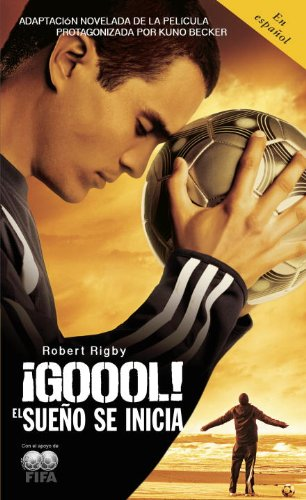 ¡Gool!: El sueno se inicia... (Spanish Edition) by