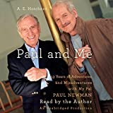 Front cover for the book Paul and Me: Fifty-three Years of Adventures and Misadventures with My Pal Paul Newman by A. E. Hotchner
