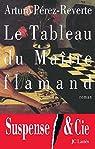Le Tableau du Maître flamand (Thrillers) par Pérez-Reverte