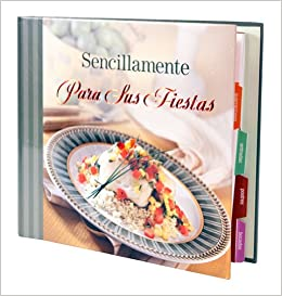 Sencillamente Para Sus Fiestas: Editors of Favorite Brand Name Recipes: 9781412729277: Amazon.com: Books