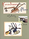 Horsedrawn Plows and Plowing, Lynn R. Miller, 1885210086