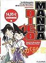 Dico Manga : Le dictionnaire encyclopédique de la bande dessinée japonaise par Finet