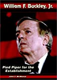 William F. Buckley, Jr: Pied Piper for the Establishment