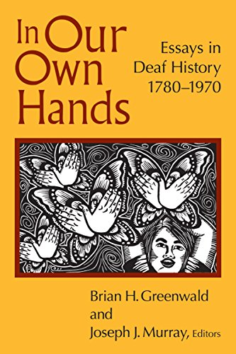 In Our Own Hands: Essays in Deaf History, 17801970