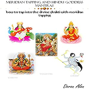 Hindu Goddess Mantras and Meridian Tapping Audiobook