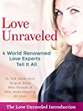 Love Unraveled - 4 World Renowned Love Experts Tell All - Introduction