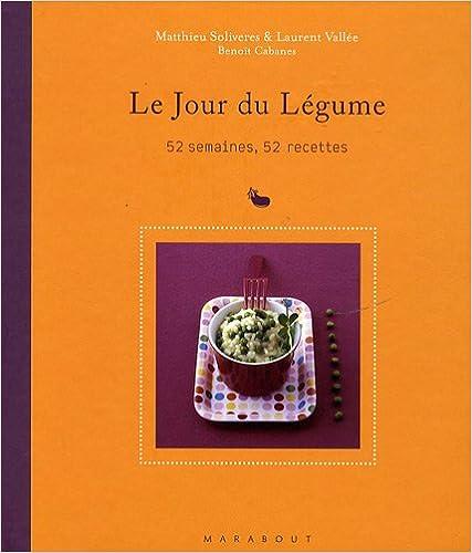 Livre gratuits en ligne Le Jour du Légume : 52 semaines, 52 recettes pdf