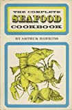 The Complete Seafood Cookbook, Arthur Hawkins, 0131631055