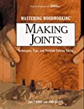 img - for Mastering Woodworking: Making Joints : Techniques, Tips, and Problem-Solving Tricks book / textbook / text book