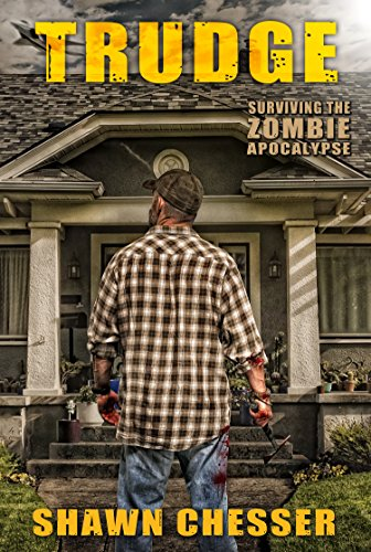 Trudge (Surviving the Zombie Apocalypse Book 1) by [Chesser, Shawn]