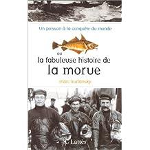 LA FABULEUSE HISTOIRE DE LA MORUE