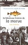 Un poisson à la conquête du monde ou La fabuleuse histoire de la morue