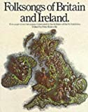 Front cover for the book Folksongs Of Britain And Ireland (Vocal Songbooks) by Peter Kennedy