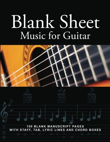 Music Staff Lines - Blank Sheet Music for Guitar: 100 Blank Manuscript Pages with Staff, TAB, Lyric Lines and Chord Boxes