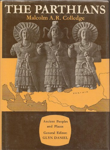 The Parthians (Ancient Peoples and Places)