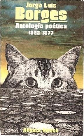 Jorge Luis Borges: Antologia Poetica 1923-77/Jorge Luis Borges : An Anthology of Poems, 1923-1977 (Seccion Literatura) (Spanish Edition) by Jorge Luis Borges (1996-01-24)