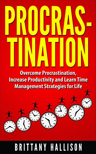 Procrastination: Overcome Procrastination, Increase Productivity & Develop Time Management Strategies for Life: 7 Simple Strategies *FREE BONUS 'Mindfulness ... Efficiency, Concent