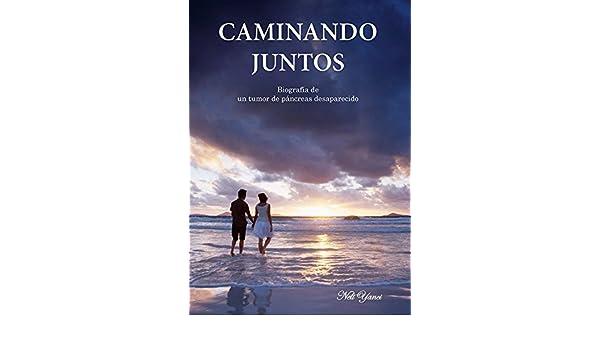 Amazon.com: Caminando juntos: Biografía de un tumor de páncreas desaparecido (Spanish Edition) eBook: Neli Yanci: Kindle Store