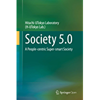 Society 5.0: A People-centric Super-smart Society (English Edition)