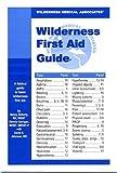 Wilderness Medical Associates Wilderness First Aid Guide
