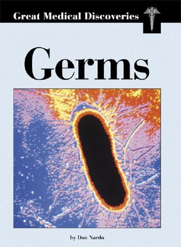 Germs (Great Medical Discoveries)