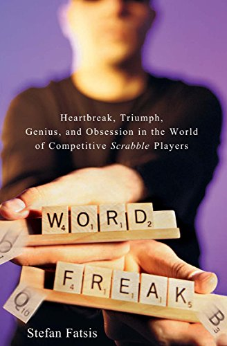 Word Freak: Heartbreak, Triumph, Genius, and Obsession in the World of Competitive Scrabble Players cover