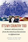 img - for It's My Country Too: Women's Military Stories from the American Revolution to Afghanistan book / textbook / text book