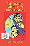 Astronauts, Athletes, and Ambassadors, Glenda Carlile, 1581071256