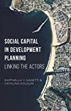 img - for Social Capital in Development Planning: Linking the Actors by Raffaella Y. Nanetti (2015-11-09) book / textbook / text book