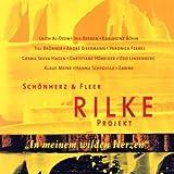 Rilke Projekt II: In Meinem Wilden Herzen