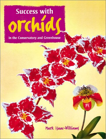 Growing Successful Orchids: In the Conservatory and Greenhouse