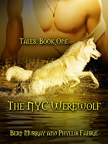 The NYC Werewolf: Tales, Book One (NYC Werewolf Tales 1)