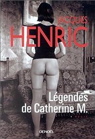 Légendes de Catherine M. par Jacques Henric