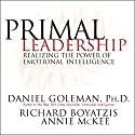 Primal Leadership: Realizing the Power of Emotional Intelligence Audiobook by Daniel Goleman, Richard Boyatzis, Annie McKee Narrated by Arthur Morey