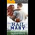 Hail Mary: Book 8 Last Play Romances: (A Bachelor Billionaire Companion)