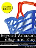 Beyond Amazon, eBay and Etsy: free and low cost alternative marketplaces, shopping cart solutions and e-commerce storefronts