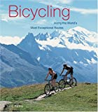 Bicycling along the World's Most Exceptional Routes, Rob Penn, 0789208466