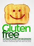 Gluten Free Ultimate Guide for Beginners (Weight Loss Series Book 2)