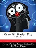 Crossfit Study, May 2010, Ryan Wylie and James Uptgraft, 1288437706