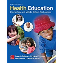 Health Education: Elementary and Middle School Applications (B&B Health)