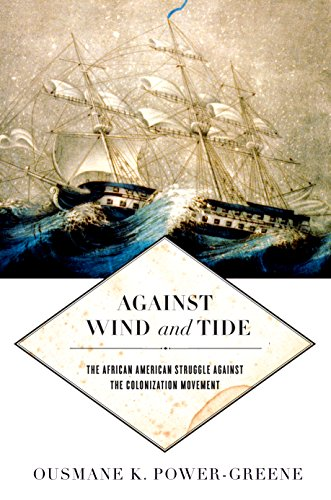Search : Against Wind and Tide: The African American Struggle against the Colonization Movement (Early American Places)